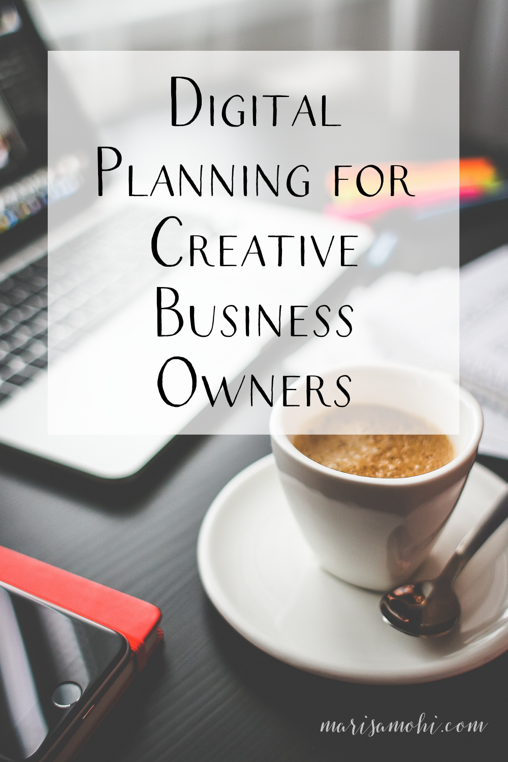"a laptop and coffee on a table with the text ""Digital Planning for Creative Business Owners"""