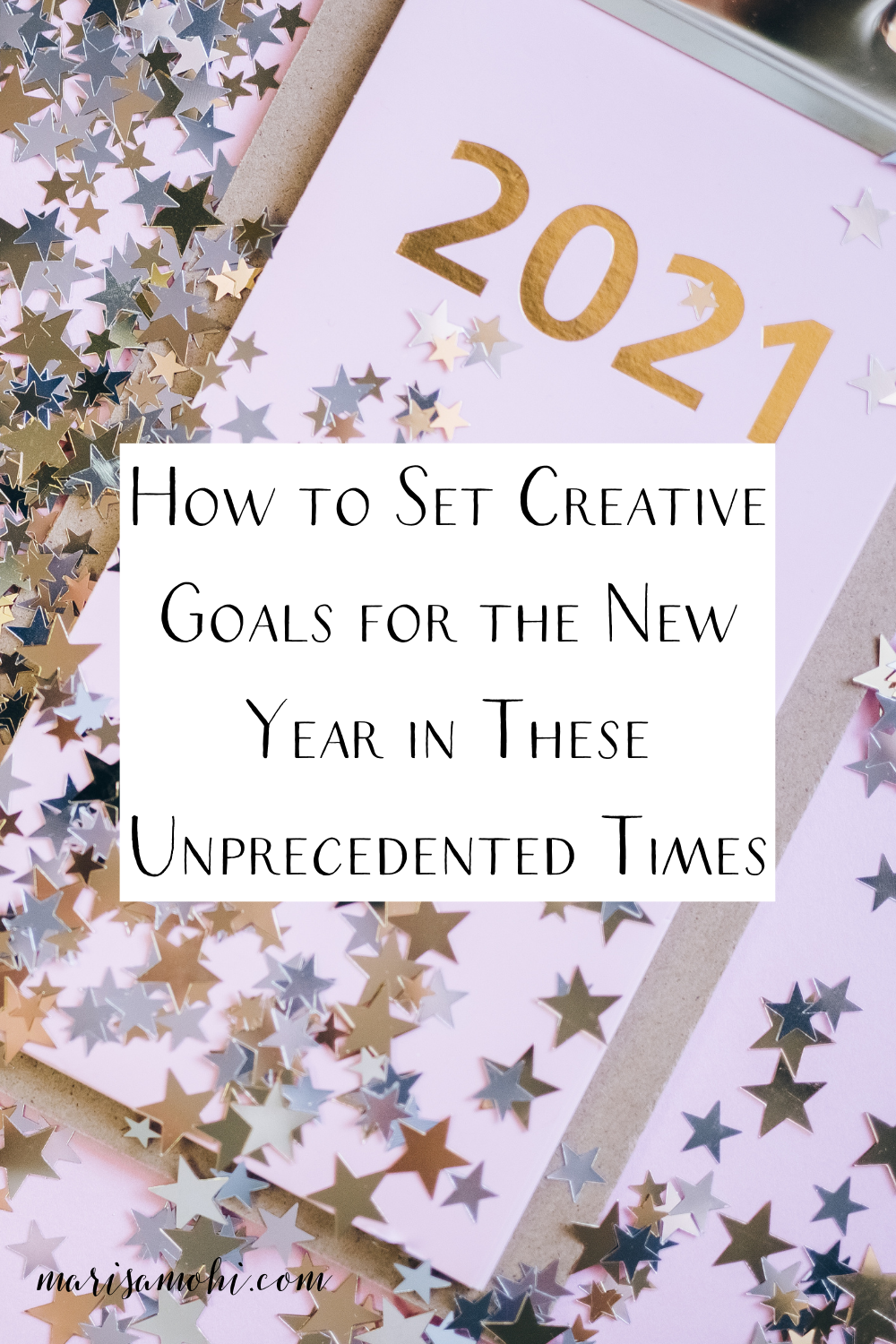 """A clipboard with a piece of paper on it that says 2021 with the text """"how to set creative goals for the new year in these unprecedented times"""""""